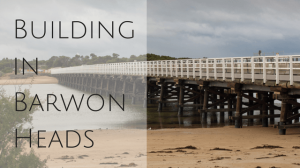Building New Home in Barwon Heads
